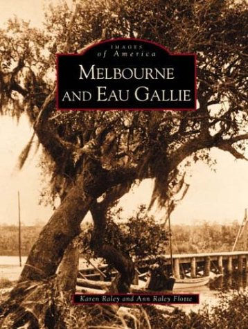Melbourne and Eau Gallie  (FL)  (Images of America)