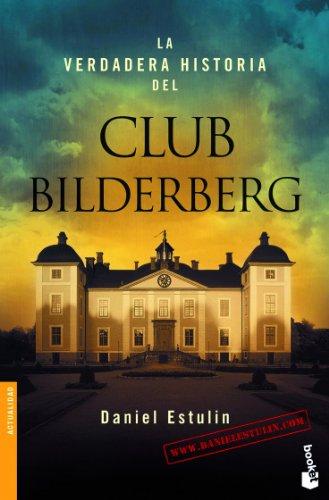 La verdadera historia del Club Bilderberg (Booket Logista)