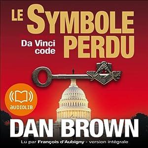 Le symbole perdu (Tétralogie Robert Langdon 3) Audiobook