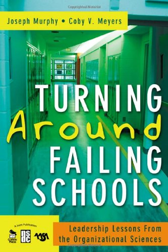 Turning Around Failing Schools: Leadership Lessons From...