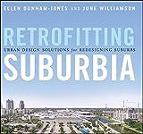 img - for Retrofitting Suburbia: Urban Design Solutions for Redesigning Suburbs by Ellen Dunham-Jones (2008-12-22) book / textbook / text book
