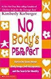 No Body's Perfect: Stories by Teens about Body Image, Self-Acceptance, and the Search for Identity
