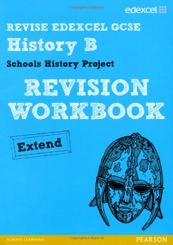Revise Edexcel: Edexcel Gcse History Specification B Schools History Project Revision Workbook Extend (Revise Edexcel History)
