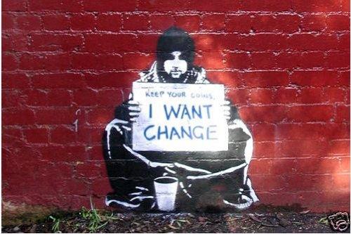 "Banksy Keep Your Coins I Want Change - Mendiant 'gardez vos pieces' Mini PAPIER Poster dimensions 23.5"" x 16.5""Inches ( 59.4 x 42 cm ) approximativement"