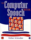The Computer Speech Book (0126246602) by Schindler, Esther