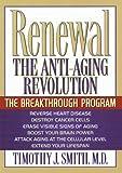 Timothy J. Smith Renewal: The Anti-Aging Revolution