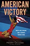 img - for American Victory: Wrestling, Dreams, and a Journey Toward Home book / textbook / text book