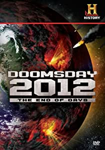 Doomsday 2012 The end of Days