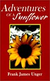 img - for Adventures of a Sunflower book / textbook / text book