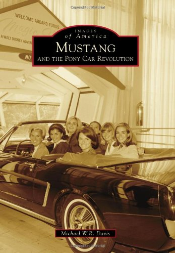 Download Mustang and the Pony Car Revolution (Images of America)