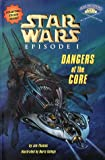 Dangers of the Core (Star Wars Episode I: Jedi Readers Step 3) (0375800026) by Jim Thomas