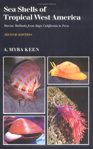 Sea Shells of Tropical West America: Marine Mollusks from Baja California to Peru