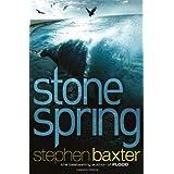 Stone Spring: 1/3 (Gollancz S.F.)by Stephen Baxter