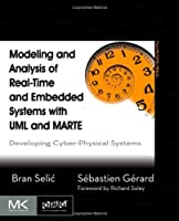 Modeling and Analysis of Real-Time and Embedded Systems with UML and MARTE Front Cover
