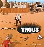 """Afficher """"Le livre des trous"""""""