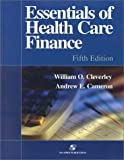 Essentials of Health Care Finance (0834220954) by William O. Cleverley