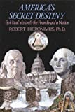 img - for By Robert Hieronimus Ph.D. America's Secret Destiny: Spiritual Vision and the Founding of a Nation [Paperback] book / textbook / text book