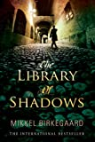 Mikkel Birkegaard The Library of Shadows