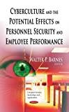 img - for Cyberculture and the Potential Effects on Personnel Security and Employee Performance (Computer Science, Technology and Applications) book / textbook / text book