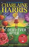 Dead Ever After: A Sookie Stackhouse Novel