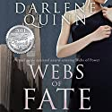Webs of Fate Audiobook by Darlene Quinn Narrated by Karin Allers