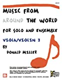 Music From Around The World For Solo & Ensemble: Viola & Violin 3 (0786680644) by Miller, Donald