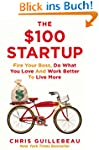 The $100 Startup: Fire Your Boss, Do...