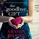 The Goodbye Gift Audiobook by Amanda Brooke Narrated by Julie Maisey