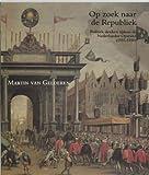 img - for Op zoek naar de Republiek: Politiek denken tijdens de Nederlandse Opstand (1555-1590) (Zeven Provincien reeks) (Dutch Edition) book / textbook / text book