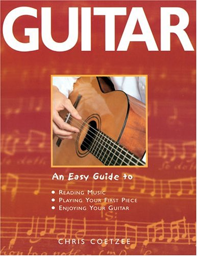 Guitar: An Easy Guide to Reading Music, Playing Your First Piece, Enjoying Your Guitar
