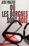 Où les borgnes sont rois (French Edition) (2020639432) by Jess Walter
