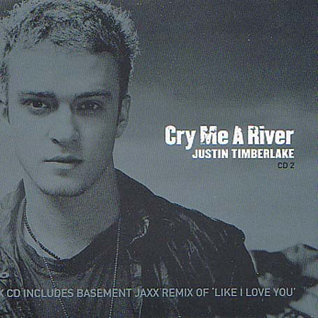 Justin Timberlake - Cry Me A River [Single #1] - Zortam Music