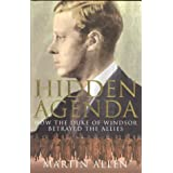 Hidden Agenda: How The Duke Of Windsor Betrayed The Alliesby Allen Martin