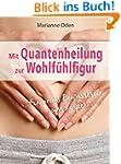 Mit Quantenheilung zur Wohlf�hlfigur:...