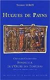echange, troc Thierry Leroy - Hugues de Payns, chevalier champenois, fondateur de l'ordre des templiers