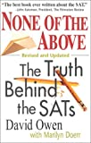 None of the Above: The Truth Behind the SATs (Culture and Education Series)