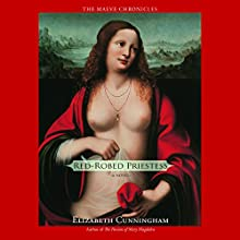 Red-Robed Priestess: A Novel (       UNABRIDGED) by Elizabeth Cunningham Narrated by Heather O'Neill
