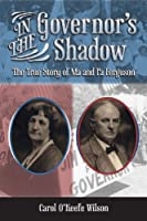 In the Governor's Shadow: The True Story of Ma and Pa Ferguson