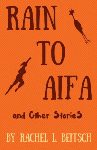 Rain to Aifa and Other Stories
