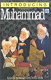 Introducing Muhammad, 2nd Edition (1840460725) by Sardar, Ziauddin