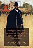 img - for Foreign Artists and Communities in Modern Paris, 1870-1914: Strangers in Paradise book / textbook / text book
