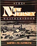 The New Jersey Weather Book (0813509408) by Ludlum, David M.