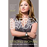 Strong Woman: Ambition, Grit and a Great Pair of Heelsby Karren Brady