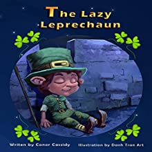 The Lazy Leprechaun Audiobook by Conor Cassidy Narrated by Dalan Decker O'Rourke