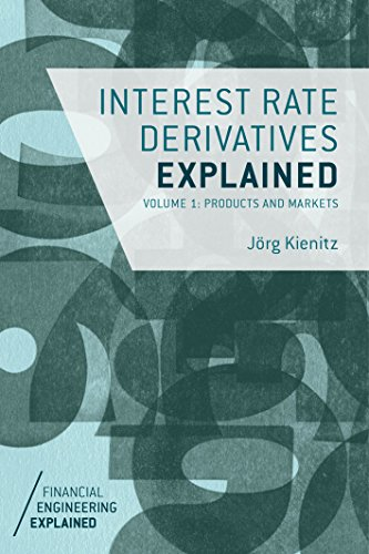 interest-rate-derivatives-explained-volume-1-products-and-markets-financial-engineering-explained