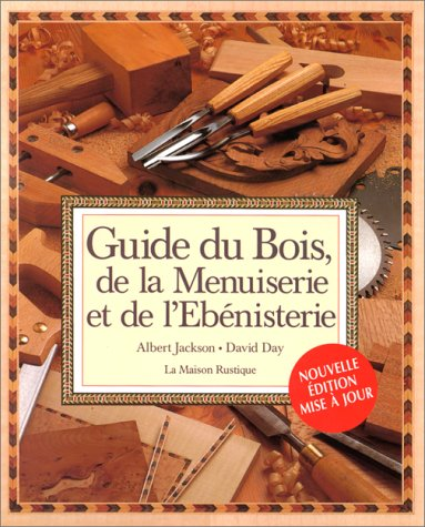 guide du bois de la menuiserie et de l 39 ebenisterie day jackson librairie scientifique en ligne. Black Bedroom Furniture Sets. Home Design Ideas