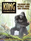 King Kong: Coloring and Activity Book and Stickers (Kong: The 8th Wonder of the World) (0060773065) by Hapka, Catherine