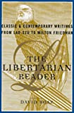 The LIBERTARIAN READER: Classic & Contemporary Writings from Lao-Tzu to Milton Friedman (0684832003) by Thomas Paine