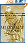 The Libertarian Reader: Classic and C...