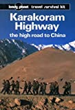 img - for Karakoram Highway: The High Road to China book / textbook / text book